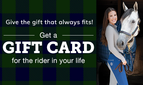 Give the gift that always fits! Get a gift card for the rider in your life