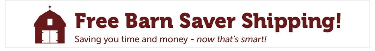 Free Barn Saver Shipping! - Saving you time and money - now that is smart!