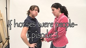 If horses were people - Episode 3