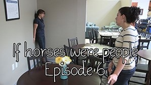 If horses were people - Episode 6
