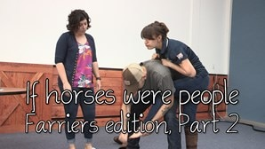 If horses were people - Farriers Edition, Part 2