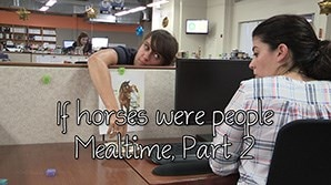 If Horses Were People - Mealtime, Part 2