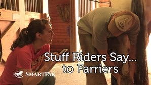 Stuff Riders Say to Farriers